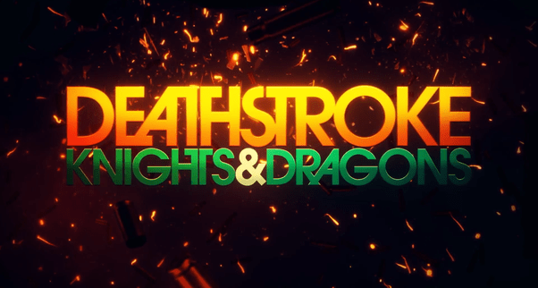 Dc Comics News Official Trailer For Deathstroke Knights And Dragons The Movie Gaming And Nerd News